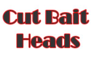 Cut Bait Heads