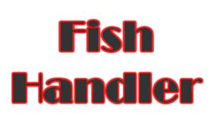 Fish Handler